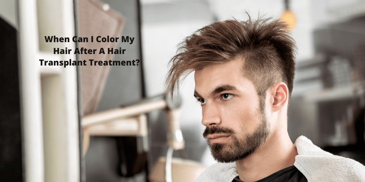 When Can I Color My Hair After A Hair Transplant Treatment?
